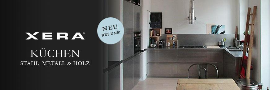 NEU BEI UNS: XERA Küchen aus Stahl, Metall und Holz